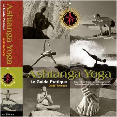 Ashtanga Yoga, Le Guide Pratique-David Swenson_
